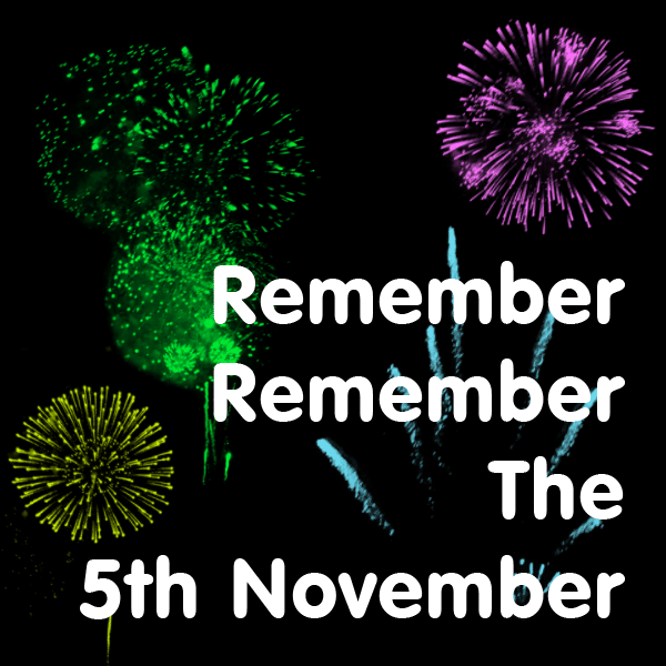 Remember, Remember the 5th November!