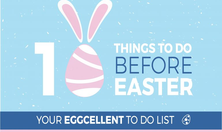 10 Things to do before Easter